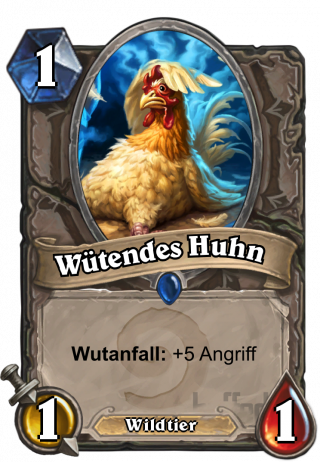 Wütendes Huhn (Angry Chicken) - Wutanfall: +5 Angriff