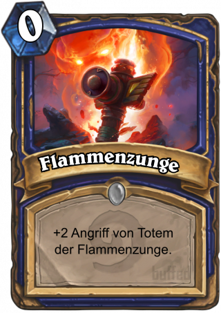 Flammenzunge (Flametongue) - +2 Angriff vom Flammenzungentotem.