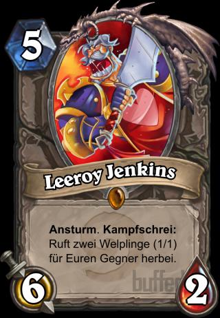 Leeroy Jenkins (Leeroy Jenkins) - Ansturm. Kampfschrei: Ruft zwei Welplinge (1/1) für Euren Gegner herbei.