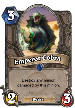 Emperor Cobra (Emperor Cobra) - Destroy any minion damaged by this minion.