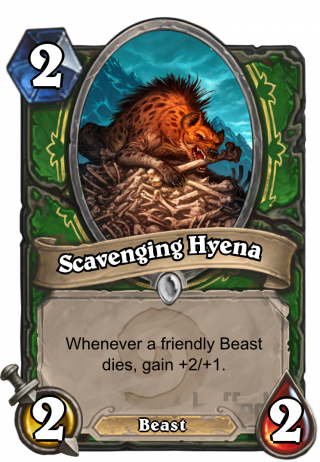 Scavenging Hyena (Scavenging Hyena) - Whenever a friendly Beast dies, gain +2/+1.