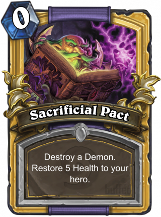 Sacrificial Pact (Sacrificial Pact) - Destroy a Demon. Restore #5 Health to your hero.
