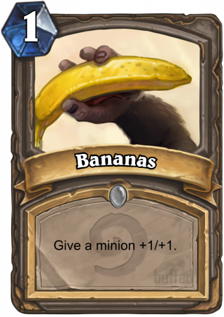 Bananas (Bananas) - Give a minion +1/+1.