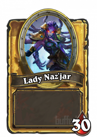 Lady Naz'jar (Lady Naz'jar) - At the end of your turn, replace all minions with new ones that cost (1) more.