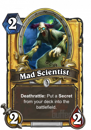 Mad Scientist (Mad Scientist) - Deathrattle: Put a Secret from your deck into the battlefield.