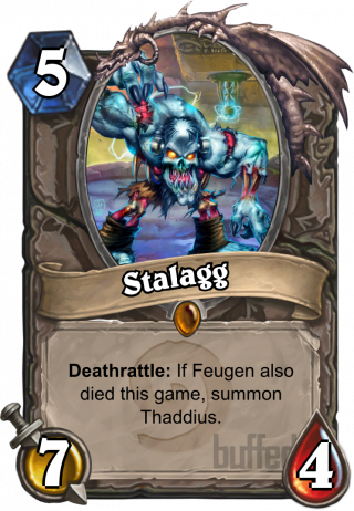 Stalagg (Stalagg) - Deathrattle: If Feugen also died this game, summon Thaddius.