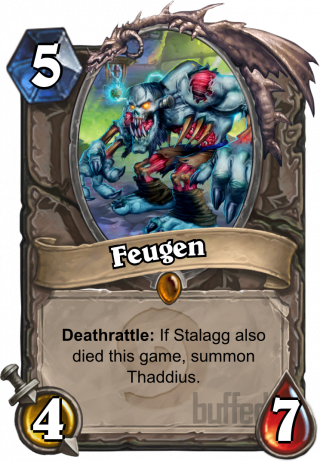 Feugen (Feugen) - Deathrattle: If Stalagg also died this game, summon Thaddius.