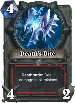 Death's Bite (Death's Bite) - Deathrattle: Deal 1 damage to all minions.