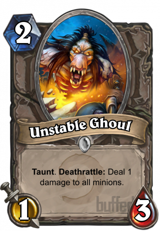 Unstable Ghoul (Unstable Ghoul) - Taunt. Deathrattle: Deal 1 damage to all minions.