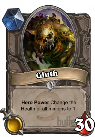 Gluth (Gluth) - Hero Power\nChange the Health of all minions to 1.