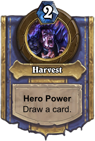Harvest (Harvest) - Hero PowerDraw a card.