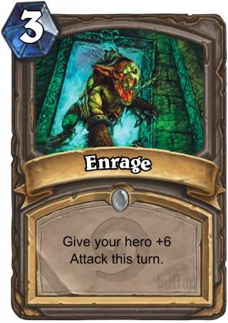 Enrage (Enrage) - Give your hero +6 Attack this turn.