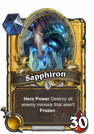 Sapphiron (Sapphiron) - Hero Power\nDestroy all enemy minions that aren't Frozen.