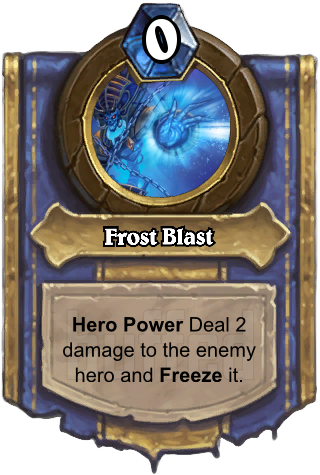 Frost Blast (Frost Blast) - Hero PowerDeal 2 damage to the enemy hero and Freeze it.