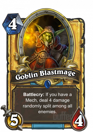 Goblin Blastmage (Goblin Blastmage) - Battlecry: If you have a Mech, deal 4 damage randomly split among all enemies.