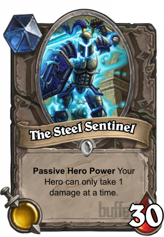 The Steel Sentinel (The Steel Sentinel) - Passive Hero Power\nYour Hero can only take 1 damage at a time.