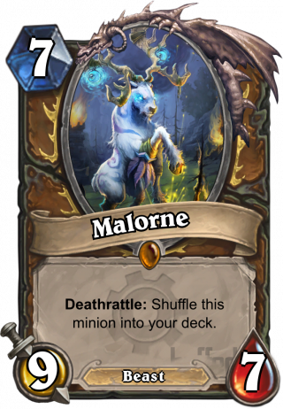 Malorne (Malorne) - Deathrattle: Shuffle this minion into your deck.