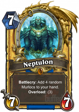 Neptulon (Neptulon) - Battlecry: Add 4 random Murlocs to your hand. Overload: (3)