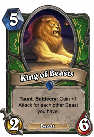 King of Beasts (King of Beasts) - Taunt. Battlecry: Gain +1 Attack for each other Beast you have.