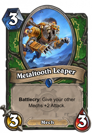 Metaltooth Leaper (Metaltooth Leaper) - Battlecry: Give your other Mechs +2 Attack.