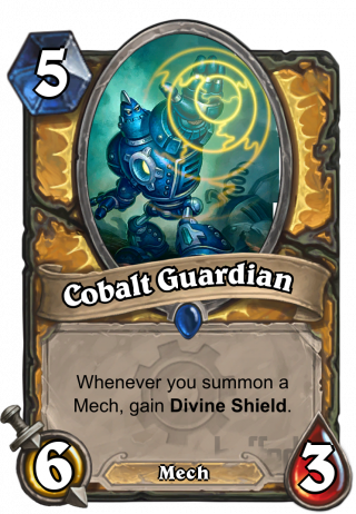 Cobalt Guardian (Cobalt Guardian) - Whenever you summon a Mech, gain Divine Shield.