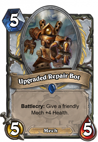 Upgraded Repair Bot (Upgraded Repair Bot) - Battlecry: Give a friendly Mech +4 Health.