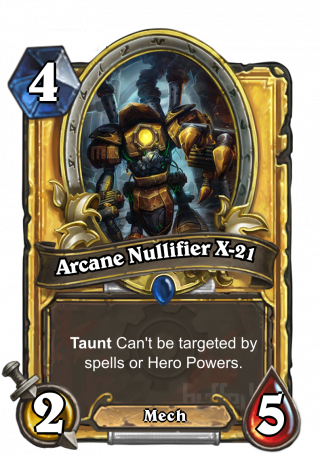 Arcane Nullifier X-21 (Arcane Nullifier X-21) - TauntCan't be targeted by spells or Hero Powers.