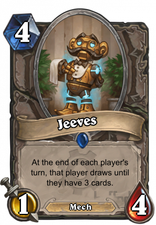 Jeeves (Jeeves) - At the end of each player's turn, that player draws until they have 3 cards.