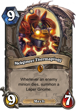 Mekgineer Thermaplugg (Mekgineer Thermaplugg) - Whenever an enemy minion dies, summon a Leper Gnome.