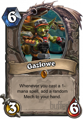 Gazlowe (Gazlowe) - Whenever you cast a 1-mana spell, add a random Mech to your hand.