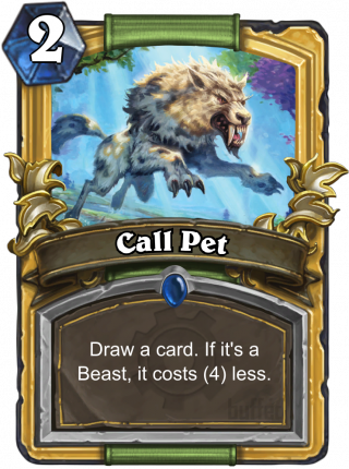 Call Pet (Call Pet) - Draw a card.If it's a Beast, it costs (4) less.