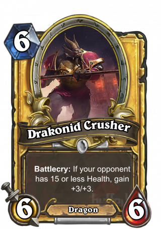 Drakonid Crusher (Drakonid Crusher) - Battlecry: If your opponent has 15 or less Health, gain +3/+3.