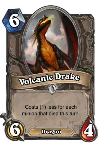 Volcanic Drake (Volcanic Drake) - Costs (1) less for each minion that died this turn.