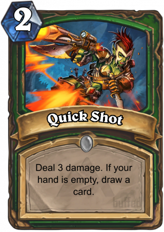 Quick Shot (Quick Shot) - Deal 3 damage.If your hand is empty, draw a card.