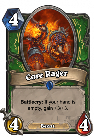 Core Rager (Core Rager) - Battlecry: If your hand is empty, gain +3/+3.