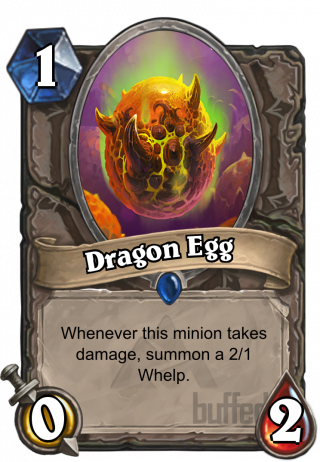 Dragon Egg (Dragon Egg) - Whenever this minion takes damage, summon a 2/1 Whelp.