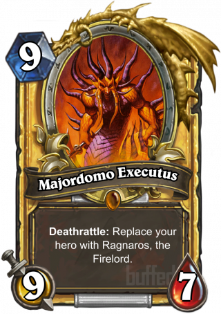 Majordomo Executus (Majordomo Executus) - Deathrattle: Replace your hero with Ragnaros, the Firelord.