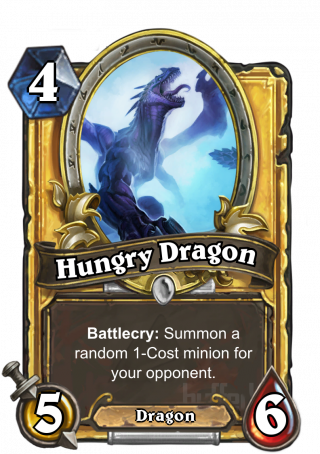 Hungry Dragon (Hungry Dragon) - Battlecry: Summon a random 1-Cost minion for your opponent.