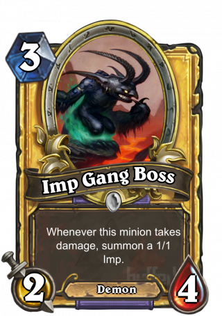 Imp Gang Boss (Imp Gang Boss) - Whenever this minion takes damage, summon a 1/1 Imp.
