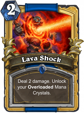 Lava Shock (Lava Shock) - Deal 2 damage.Unlock your Overloaded Mana Crystals.