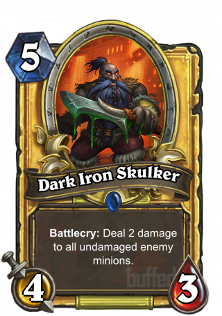 Dark Iron Skulker (Dark Iron Skulker) - Battlecry: Deal 2 damage to all undamaged enemy minions.