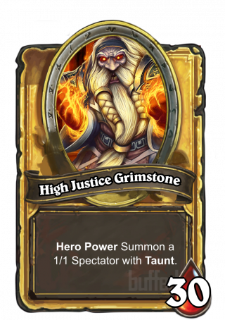 High Justice Grimstone (High Justice Grimstone) - Hero Power\nSummon a 1/1 Spectator with Taunt.