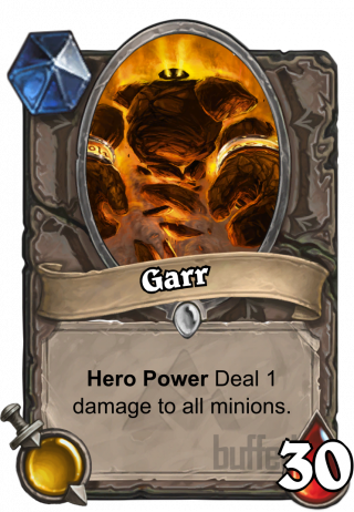 Garr (Garr) - Hero Power\nDeal 1 damage to all minions.