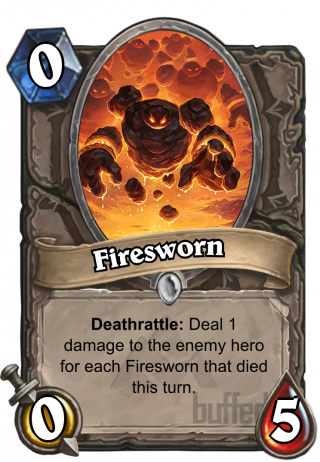 Firesworn (Firesworn) - Deathrattle: Deal 1 damage to the enemy hero for each Firesworn that died this turn.