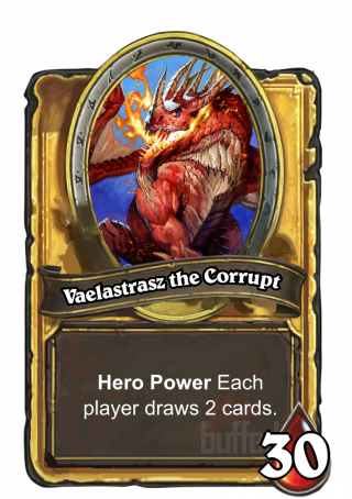 Vaelastrasz the Corrupt (Vaelastrasz the Corrupt) - Hero Power\nEach player draws 2 cards.