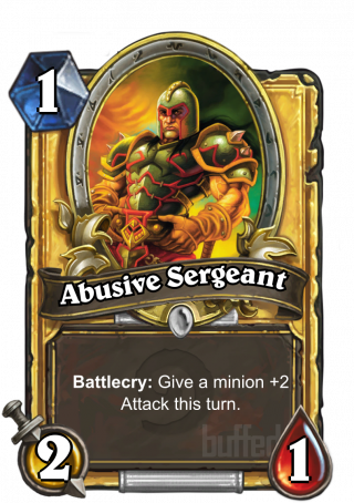 Abusive Sergeant (Abusive Sergeant) - Battlecry: Give a minion +2_Attack this turn.