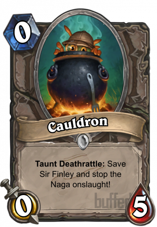 Cauldron (Cauldron) - TauntDeathrattle: Save Sir Finley and stop the Naga onslaught!