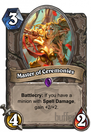 Master of Ceremonies (Master of Ceremonies) - Battlecry: If you have a minion with Spell Damage, gain +2/+2.