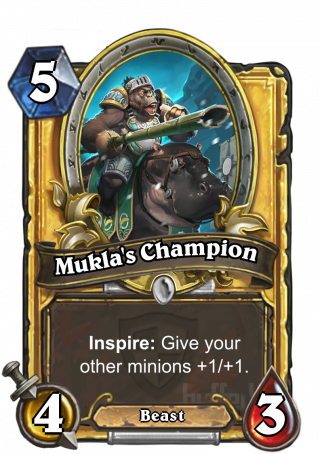 Mukla's Champion (Mukla's Champion) - Inspire: Give your other minions +1/+1.