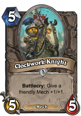 Clockwork Knight (Clockwork Knight) - Battlecry: Give a friendly Mech +1/+1.